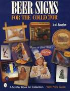 Vintage Beer Signs Collector Guide Incl Electric Bar Advertising Tin Trays Etc