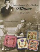 Sweetheart And Mother Pillows 1917-1945 Military Souvenirs Sold At Px - Id Guide