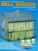 Tomart's Price Guide To Tin Lithodoll Houses And Plastic Doll House Furniture...