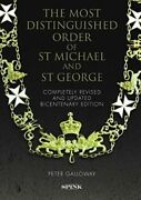 Most Distinguished Order Of St Michael And St George 2nd Edition Gr Galloway Pet