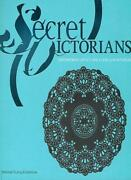 Secret Victorians Contemporary Artists And A 19th-century Vision By Melissa E.