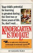 Kindergarten Is Too Late By Masaru Ibuka 1977 Paperback First Us Edition Read