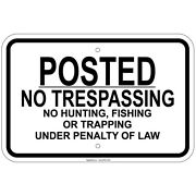 Posted No Trespass Hunting Fishing Trapping Under 12 X 18 Aluminum Sign