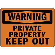Warning Private Property Keep Out Osha Metal Aluminum Sign