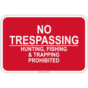 Reflective No Trespassing Hunting Fishing And Trapping Prohibited 12x18 Alum Sign