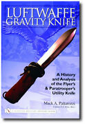 Luftwaffe Gravity Knife History And Analysis Of The Flyerandrsquos And Paratrooperandrsquos...