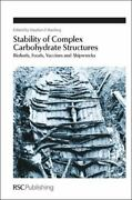 Stability Of Complex Carbohydrate Structures Biofuels, Foods, Vaccines And S...