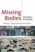 Missing Bodies The Politics Of Visibility By Monica J Casper Lisa Jean Moore