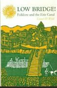 Low Bridge Folklore And The Erie Canal York State Books By Lionel D. Wyld