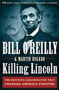 Killing Lincoln The Shocking Assassination That Changed America Forever By ...
