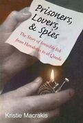 Prisoners Lovers And Spies The Story Of Invisible Ink From Herodotus To Al...