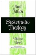 Systematic Theology, Volume 3 By Tillich, Paul