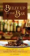 Belly Up To The Bar Dining With New York Cityand039s Celebrity Chefs Without Rese...