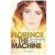 Florence + The Machine An Almighty Sound By Howe Zoe