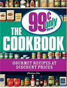 The 99 Cent Only Stores Cookbook Gourmet Recipes At Discount Prices By Jory...