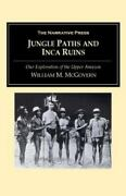 Jungle Paths And Inca Ruins Our Exploration Of The Upper By William ...