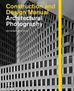 Architectural Photography Construction And Design Manual By Axel Hausberg,...