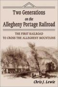 Two Generations On The Allegheny Portage Railroad The First Railroad To Cros...