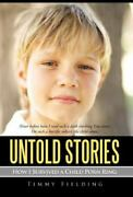 Untold Stories How I Survived A Child Porn Ring By Timmy Fielding
