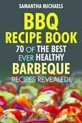 Bbq Recipe Book 70 Of The Best Ever Healthy Barbecue Recipes Revealed By ...