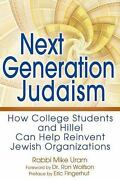 Next Generation Judaism How College Students And Hillel Can Help Reinvent J...