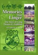 Memories That Linger The Story Of Camp Thomas E. Lightfoot By Catherine K. ...