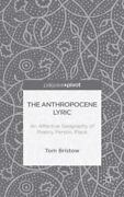 The Anthropocene Lyric An Affective Geography Of Poetry, Person, Place By T...