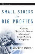 Small Stocks For Big Profits Generate Spectacular Returns By Investing In Up...