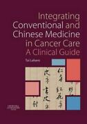Integrating Conventional And Chinese Medicine In Cancer Care A Clinical Guid...