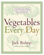Vegetables Every Day The Definitive Guide To Buying And Cooking Todayand039s Prod...