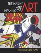The Making And Meaning Of Art By Laurie Schneider Adams And Laurence King...