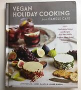 Vegan Holiday Cooking From Candle Cafe Celebratory Menus And Recipes From New…