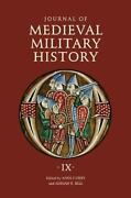 Journal Of Medieval Military History Volume Ix Soldiers, Weapons And Armies...