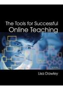 The Tools For Successful Online Teaching By Lisa Dawley