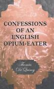 Confessions Of An English Opium-eater By Thomas De Quincy
