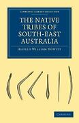 The Native Tribes Of South-east Australia Cambridge Library Collection - Lin...