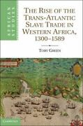 The Rise Of The Trans-atlantic Slave Trade In Western Africa, 1300-1589 Afri...