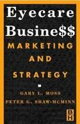 Eyecare Business Marketing And Strategy By Gary L. Moss Peter G. Shaw-mcminn