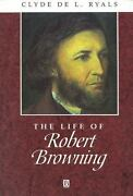 The Life Of Robert Browning By Ryals, Clyde De L.