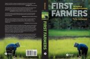 First Farmers The Origins Of Agricultural Societies By Bellwood Peter