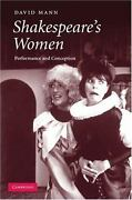 Shakespeareand039s Women Performance And Conception By David Mann
