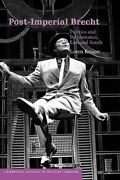 Post-imperial Brecht Politics And Performance, East And South Cambridge Stu...