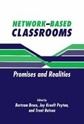 Network-based Classrooms Promises And Realities By Bertram C. Bruce Joy Kr...