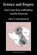 Science And Empire East Coast Fever In Rhodesia And Transvaal Cambridge His...