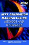 Next Generation Manufacturing Methods And Techniques By Jordan James A. M...