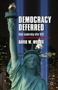 Democracy Deferred Civic Leadership After 9/11 By David W. Woods