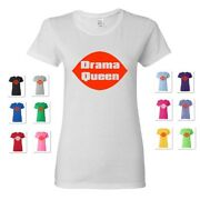New Womenand039s Drama Queen Dairy Queen Parody Funny Humor Comical Tee T-shirt