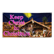 Keep Christ In Christmas 1 Vinyl Banner Sign With Grommets