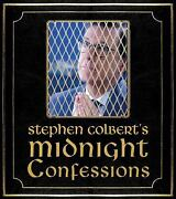 Stephen Colbertand39s Midnight Confessions By Colbert, Stephen, The Staff Of...