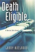 Death Eligible A Darcy Cole Novel By Axelrood Larry